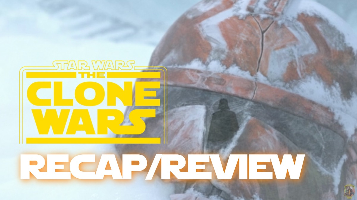The Clone Wars Season 7 Episode 12 Recap And Review Victory And Death Star Wars Time